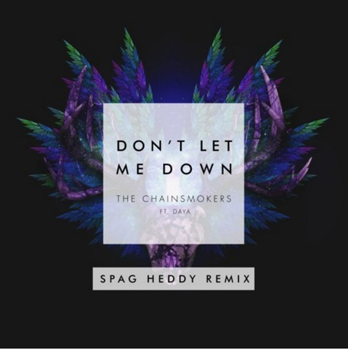 The Chainsmokers Ft. Daya - Don't Let Me Down (Spag Heddy Remix)